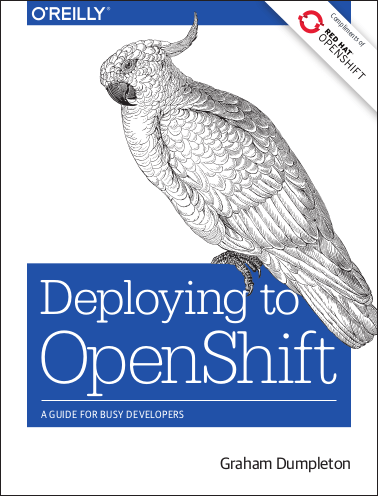 Deploying to OpenShift by Graham Dumpleton